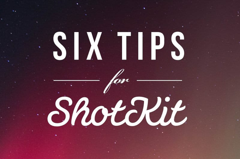 Six Tips for Shotkit Title