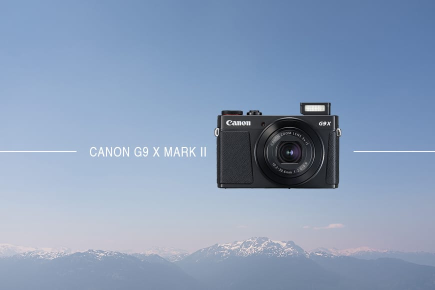 Canon G9 X Mark II BEST TRAVEL CAMERA